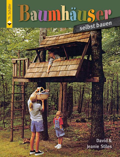 Baumhäuser selbst bauen - David Stiles