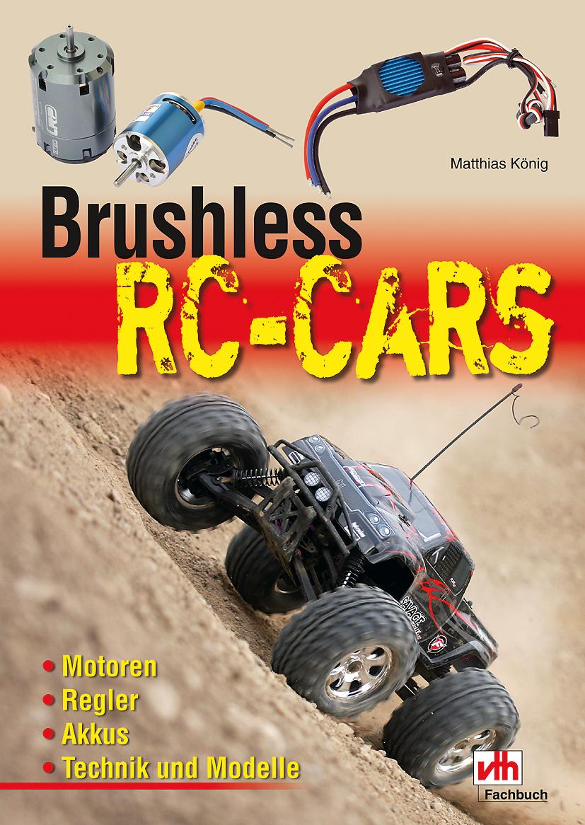 Brushless RC-Cars: Motoren, Regler, Akkus, Tech...