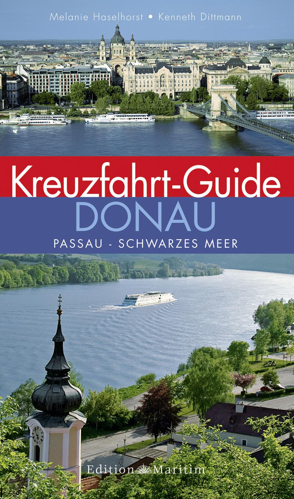 Kreuzfahrt-Guide Donau: Passau - Schwarzes Meer...