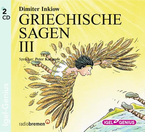 Griechische Sagen III, 2 Audio-CDs - Dimiter Inkiow