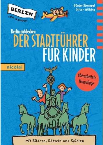 Berlin entdecken: Der Stadtführer für Kinder - ...