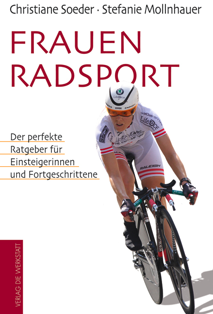 Frauenradsport: Der perfekte Ratgeber für Einsteigerinnen und Fortgeschrittene - Christiane Soeder
