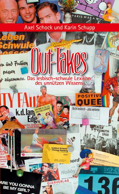 Out-Takes: Das lesbisch-schwule Lexikon des unn...