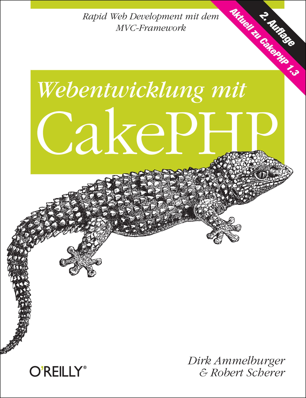 Webentwicklung mit CakePHP - Dirk Ammelburger