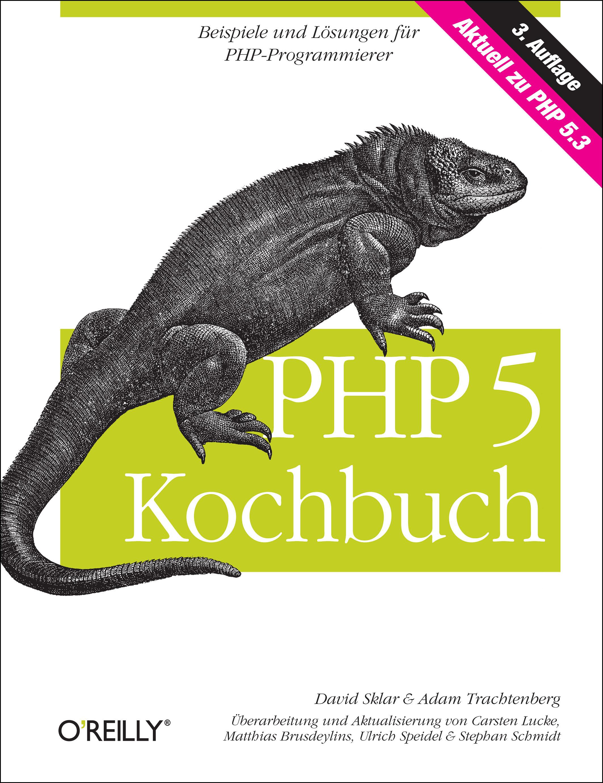 PHP 5 Kochbuch. Beispiele und Lösungen für PHP-...