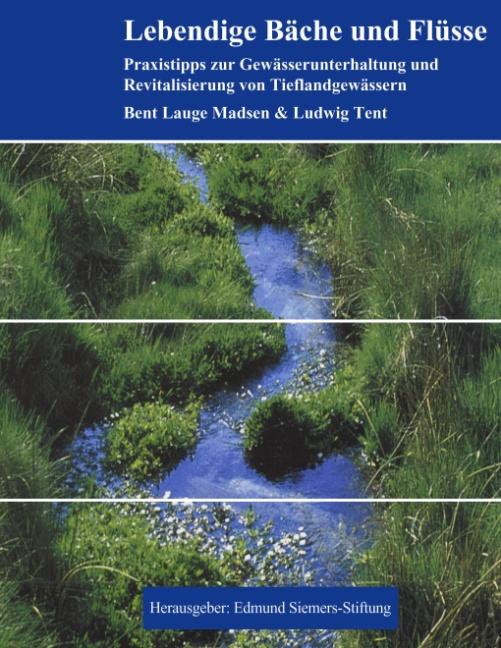 Lebendige Bäche und Flüsse: Praxistipps zur Gewässerunterhaltung und Revitalisierung von Tieflandgewässern - Bent Lauge