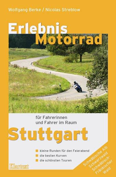 Erlebnis Motorrad Stuttgart: Die besten Kurven,...
