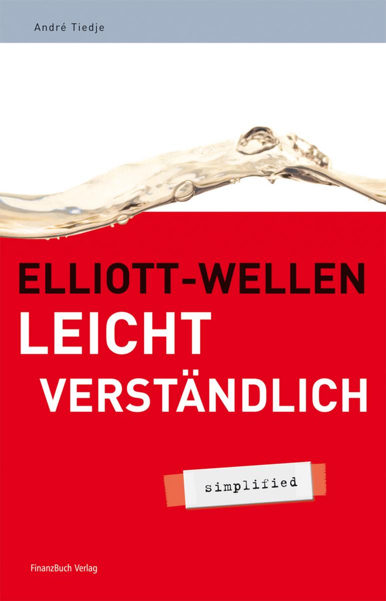 Elliott-Wellen leicht verständlich - André Tiedje