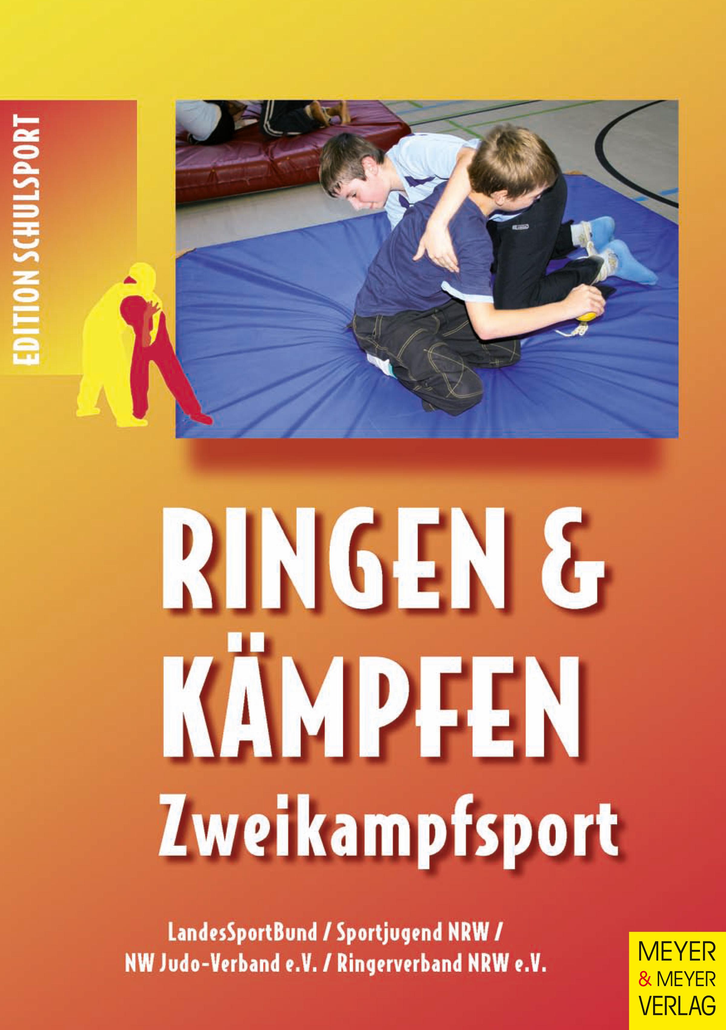 Ringen & Kämpfen - Zweikampfsport: Handreichung für die Schulen der Primarstufe und Sekundarstufe I - LandesSportBund/Sp