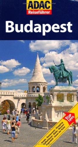 ADAC Reiseführer Budapest: TopTipps: Hotels, Re...