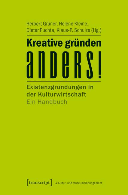 Kreative gründen anders!: Existenzgründungen in...