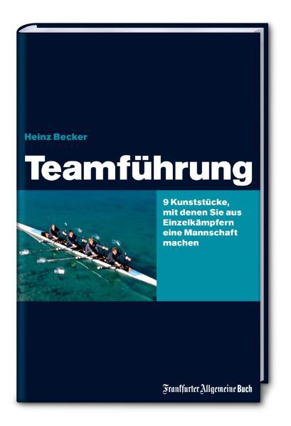 Teamführung: 9 Kunststücke, mit denen Sie aus E...