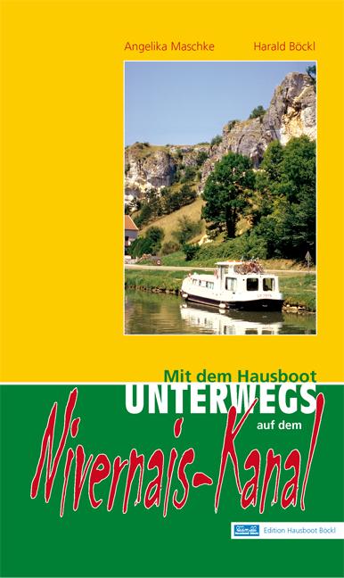Nivernais-Kanal: Mit dem Hausboot unterwegs. De...
