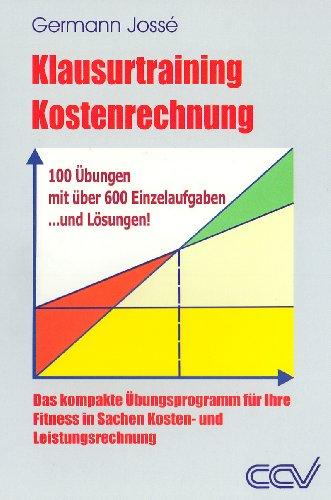 Klausurtraining Kostenrechnung: Das kompakte Üb...
