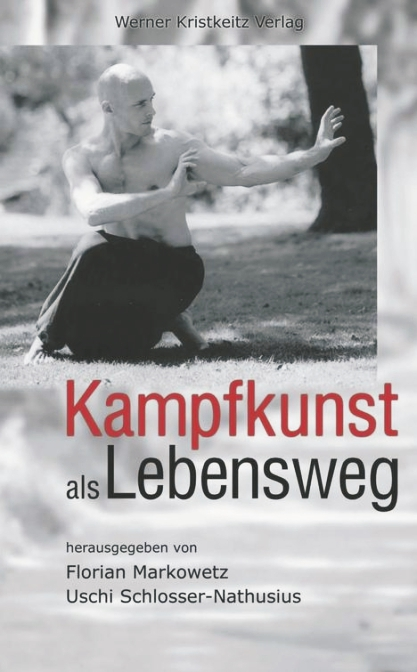 Kampfkunst als Lebensweg - Uschi Schlosser-Nath...