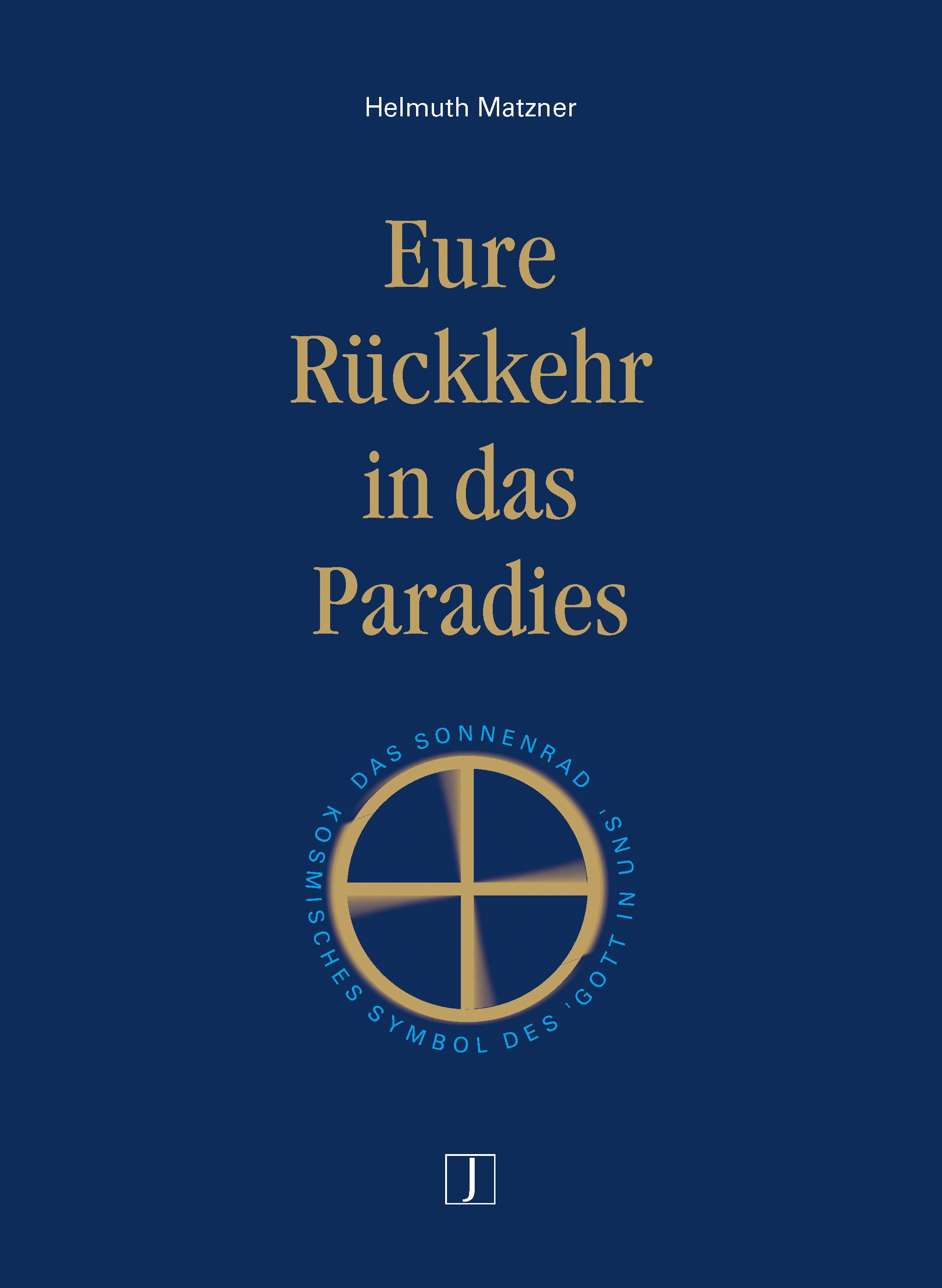 Eure Rückkehr in das Paradies - Helmuth Matzner