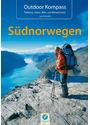 Outdoor Kompass: Südnorwegen: Die 22 schönsten Wander-, Kanu, Rad- und Wintertouren - Das Reisehandbuch für Aktive - Lars Schneider