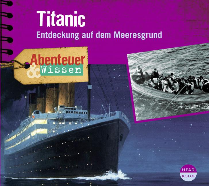 Abenteuer & Wissen. Titanic: Entdeckung auf dem...