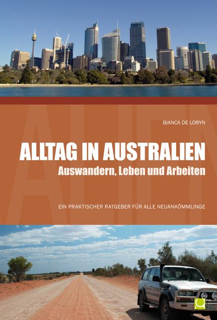 Alltag in Australien - Auswandern, Leben und Ar...
