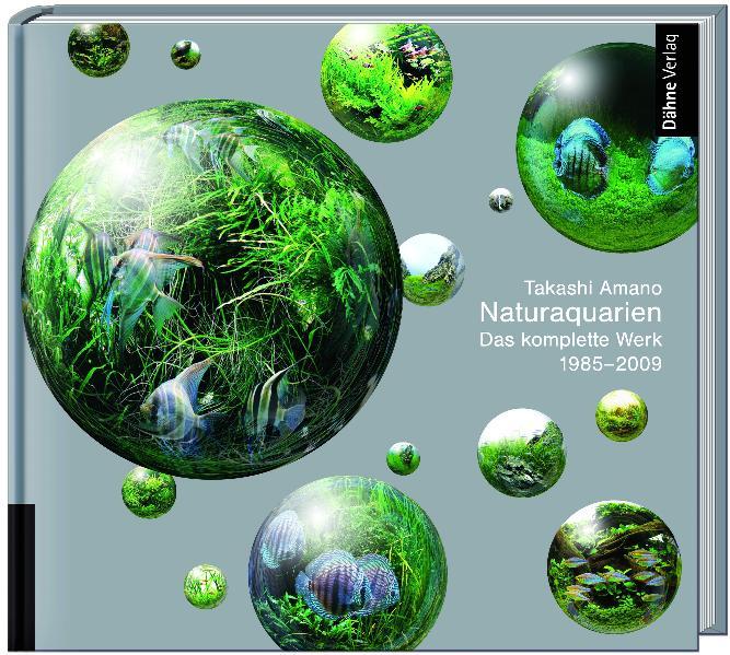 Naturaquarien: Das komplette Werk 1985 - 2009 -...