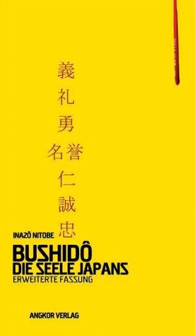 Bushidô. Die Seele Japans. Erweiterte Fassung - Inazô Nitobe