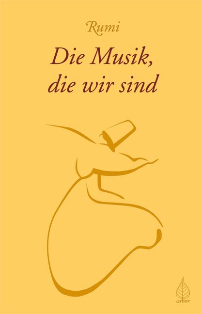 Die Musik, die wir sind - Rumi