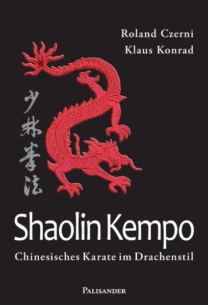 Shaolin Kempo: Chinesisches Karate im Drachenstil - Roland Czerni