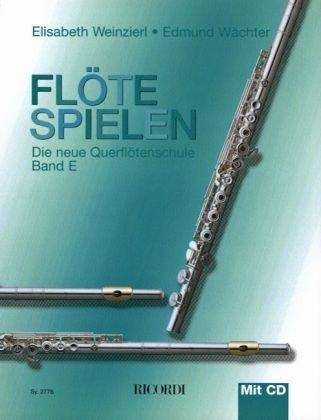 Flöte spielen E: Die neue Querflötenschule