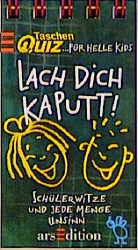 Taschenquiz für helle Kids, Lach dich kaputt! -...
