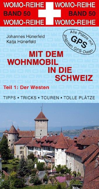 WOMO 50 Schweiz Teil 1 Westen