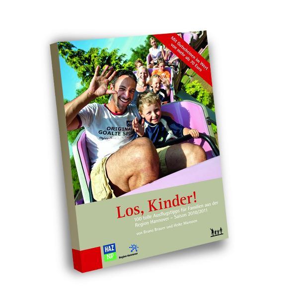 Los Kinder!: 100 tolle Ausflugstipps für Familien in Hannover Saison 2010/2011 - Bruno Brauer