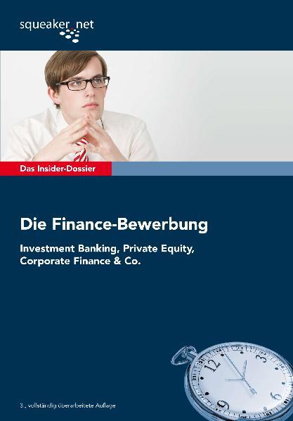 Das Insider-Dossier: Die Finance-Bewerbung: Inv...
