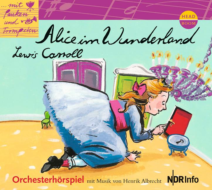 Mit Pauken und Trompeten. Alice im Wunderland: ...