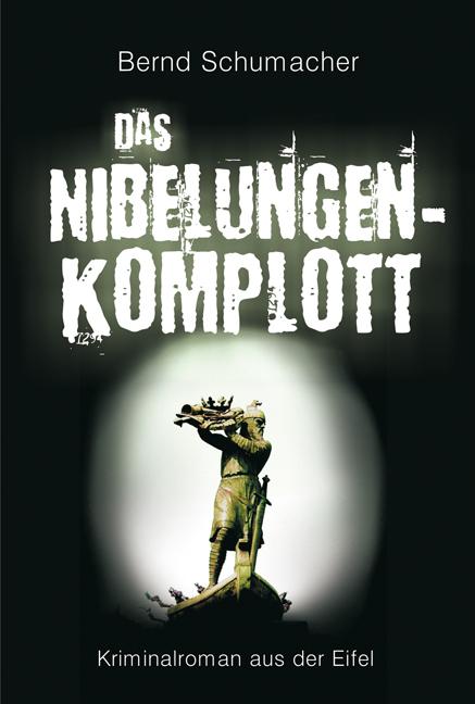 Das Nibelungen-Komplott: Kriminalroman aus der ...