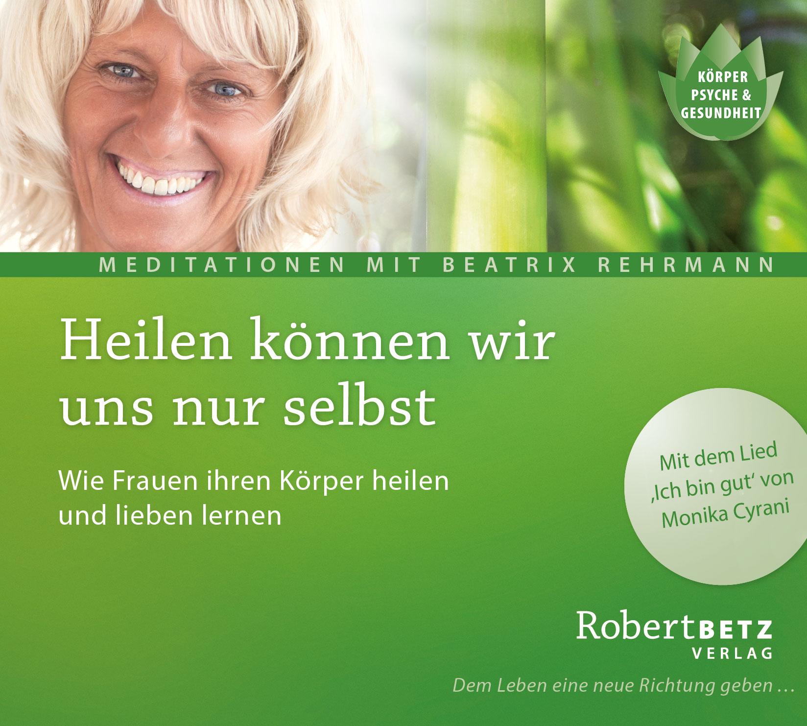 Heilen können wir uns nur selbst - Robert Betz