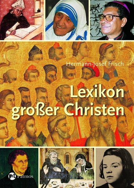 Lexikon großer Christen - Hermann-Josef Frisch