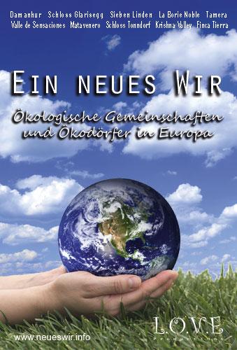Ein neues Wir - Ökologische Gemeinschaften und Ökodörfer in Europa - Stefan Wolf