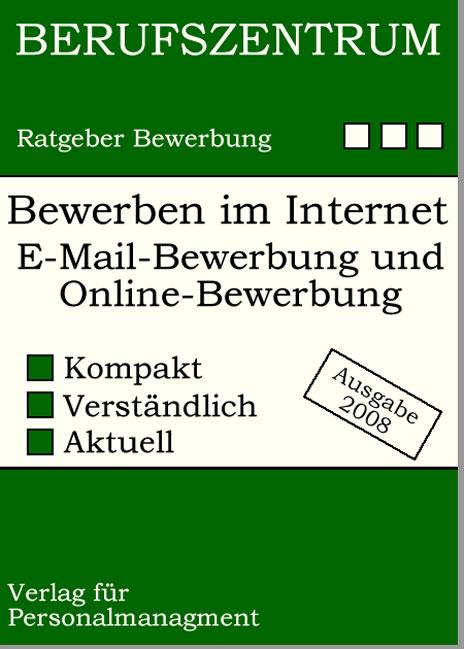 Bewerben im Internet: Die erfolgreiche E-Mail-B...