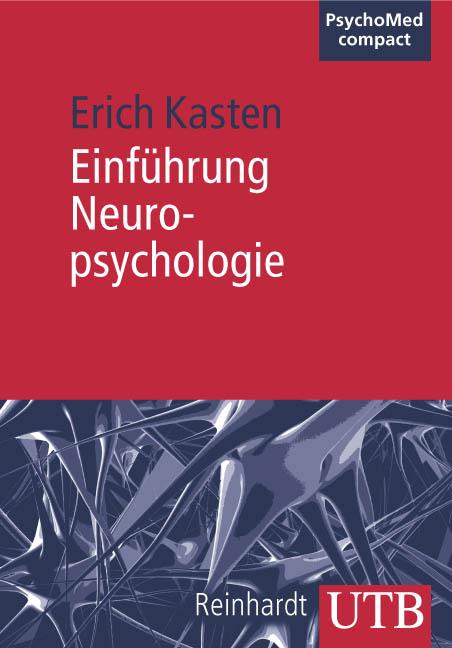 Einführung in die Neuropsychologie (Uni-Taschenbücher M) - Erich Kasten