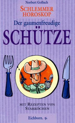 Schlemmer-Horoskop, Der gaumenfreudige Schütze ...