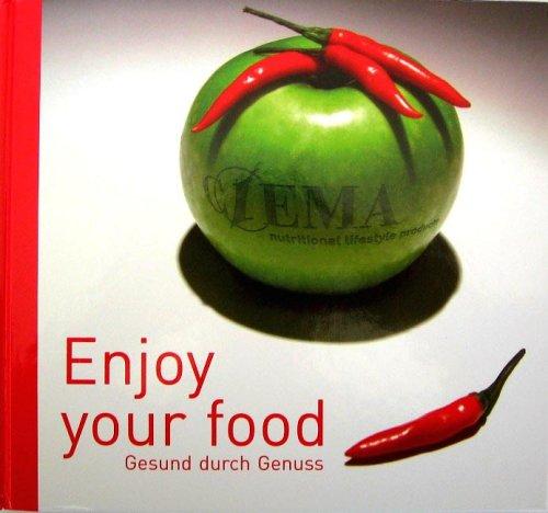 Enjoy Your Food. Gesund durch Genuss