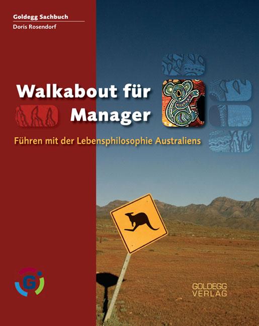 Walkabout für Manager: Führen mit der Lebensphi...
