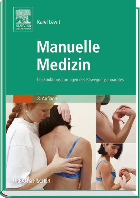Manuelle Medizin: bei Funktionsstörungen des Bewegungsapparates - Karel Lewit