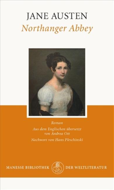 Northanger Abbey: Roman: Mit einem Nachwort von Hans Pleschinski - Jane Austen
