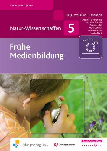 Natur-Wissen schaffen Band 5: Frühe Medienbildu...