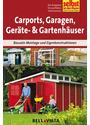 Selbst ist der Mann: Carports, Garagen, Geräte- und Gerätehäuser - Bausatz-Montage und eigenkonstruktionen [Broschiert]