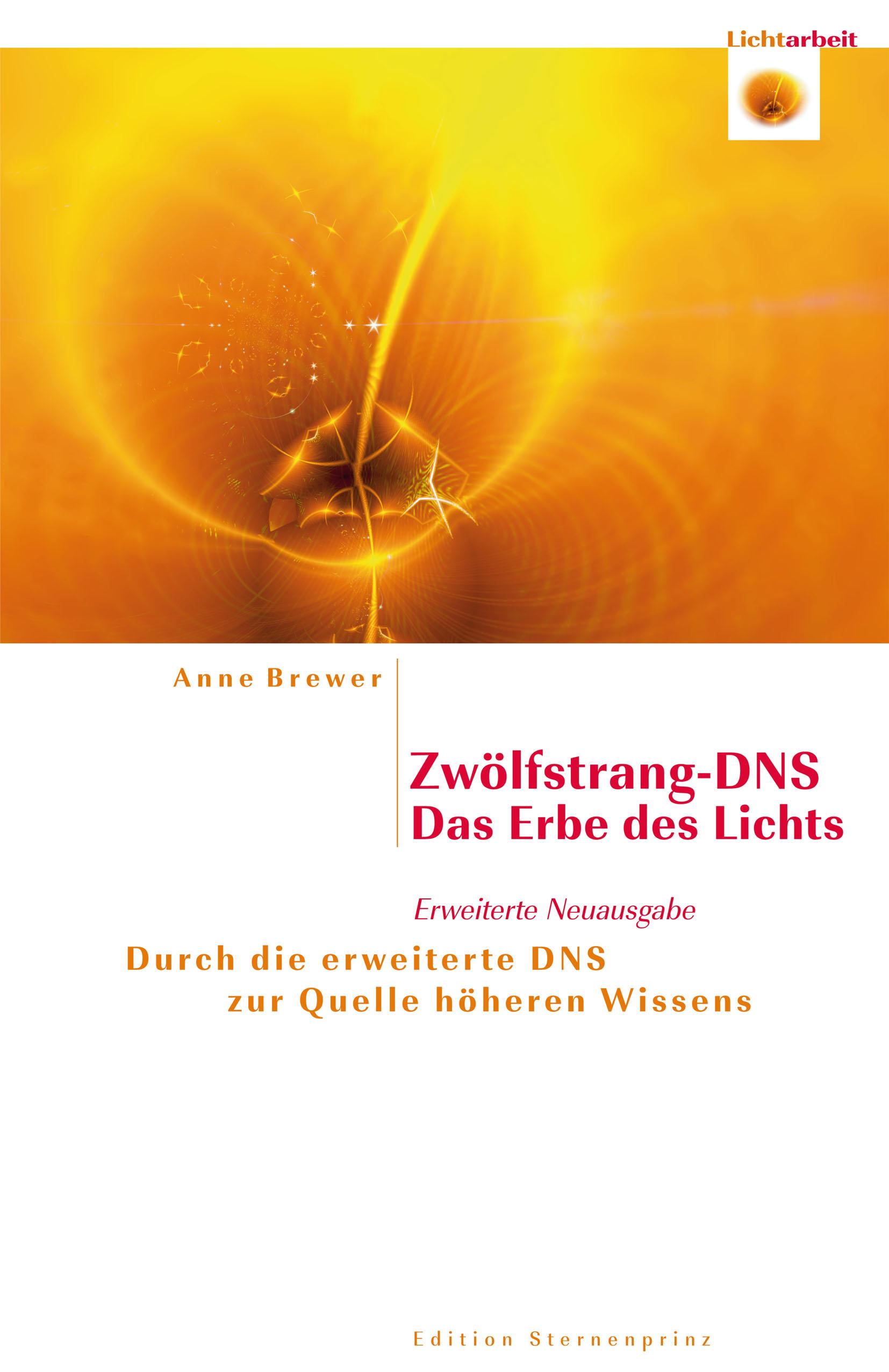 Zwölfstrang-DNS - Das Erbe des Lichts: Durch di...