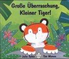 Große Überraschung, Kleiner Tiger - Julie Sykes
