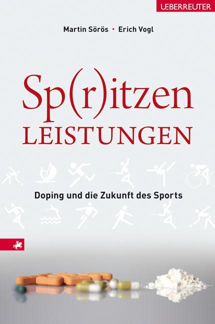 Spritzenleistungen. Doping und die Zukunft des ...