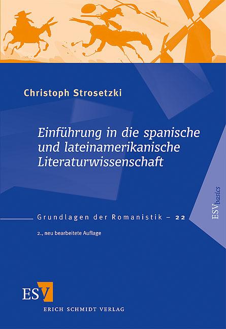 Einführung in die spanische und lateinamerikanische Literaturwissenschaft - Christoph Strosetzki